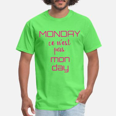Polyglot Monday ce n'est pas mon day. Against Mondays! - Men's T-Shirt