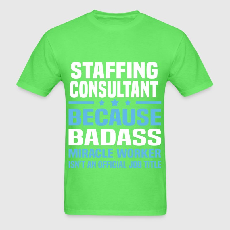 Staffing Consultant T-Shirt | Spreadshirt