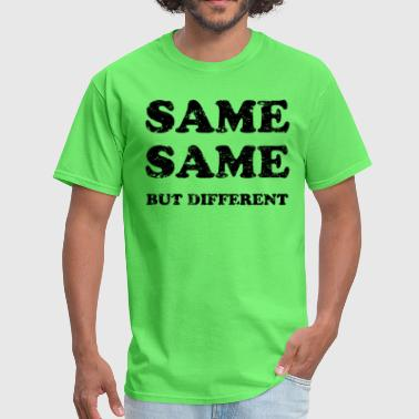 SAME SAME BUT DIFFERENT - Men's T-Shirt