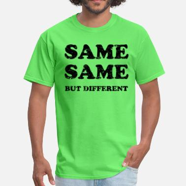 Different SAME SAME BUT DIFFERENT - Men's T-Shirt