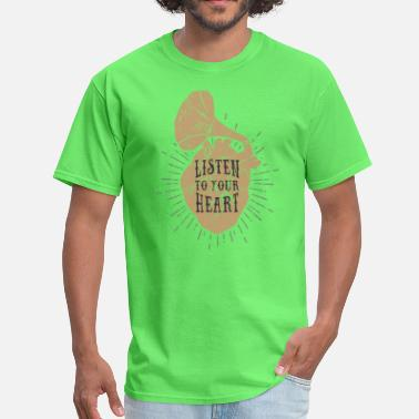 Listen To Your Listen To Your Heart - Men's T-Shirt