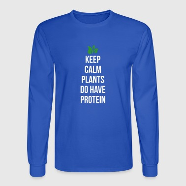 Keep Calm Plants Do Have Protein Gift - Men's Long Sleeve T-Shirt
