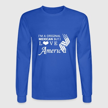 Original Mexican Love America T Shirt - Men's Long Sleeve T-Shirt