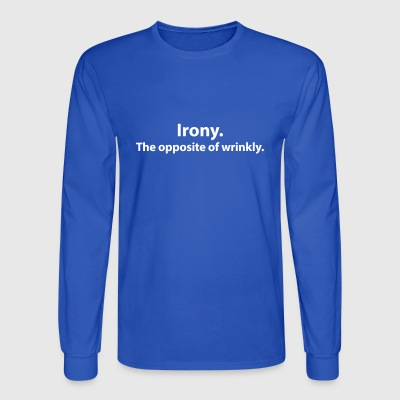 Irony. The opposite of wrinkly. - Men's Long Sleeve T-Shirt