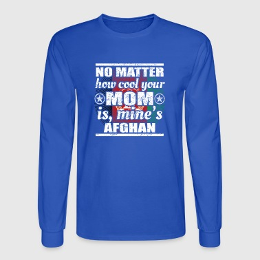 no matter mom cool mutter gift Afghanistan png - Men's Long Sleeve T-Shirt