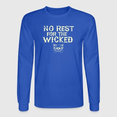 No Rest For The Wicked - Men's Long Sleeve T-Shirt