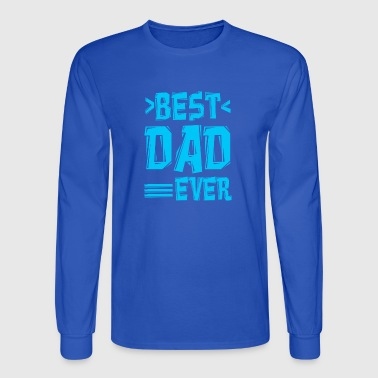 Best Dad Ever - Men's Long Sleeve T-Shirt