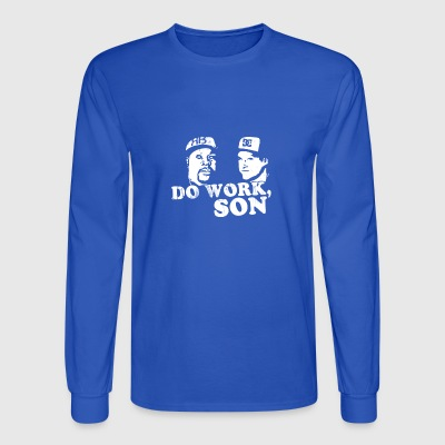 rob and big do work son - Men's Long Sleeve T-Shirt