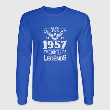 Life begins at 60 1957 the birth of legends - Men's Long Sleeve T-Shirt
