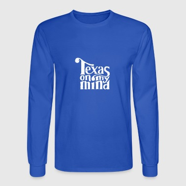 Texas on my mind - Men's Long Sleeve T-Shirt