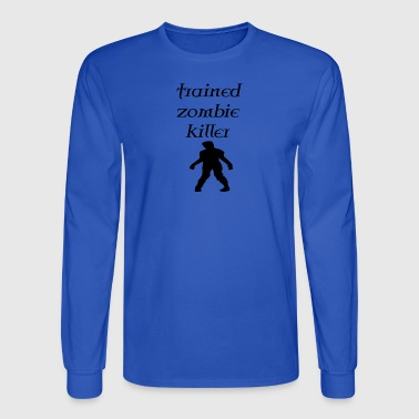 trained zombie - Men's Long Sleeve T-Shirt