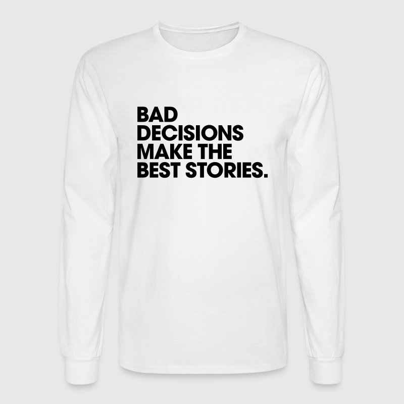 Men's Humor Bad Decisions Make the Best Stories - Men's Long Sleeve T-Shirt