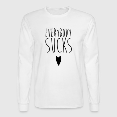 EVERYBODY sucks - Men's Long Sleeve T-Shirt