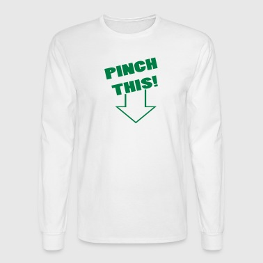 pinch this - Men's Long Sleeve T-Shirt