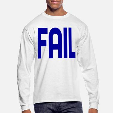 Fail Fail - Men's Longsleeve Shirt