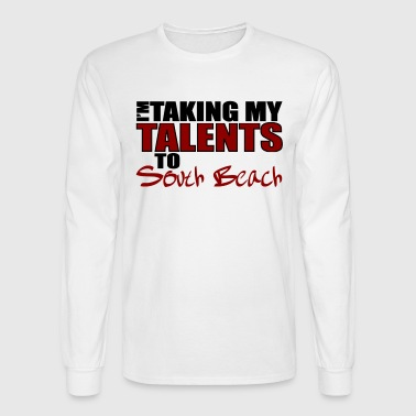 Taking My Talents to South Beach - Men's Long Sleeve T-Shirt