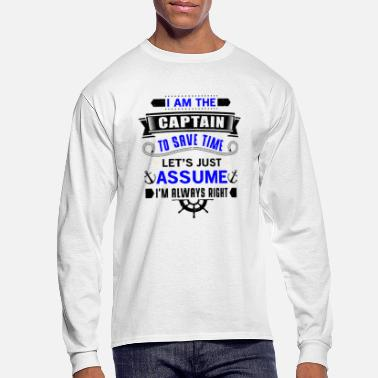 Captain I am the captain assume - Men's Long Sleeve T-Shirt
