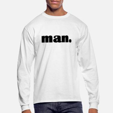 Manly Man. gift idea manly - Men's Longsleeve Shirt