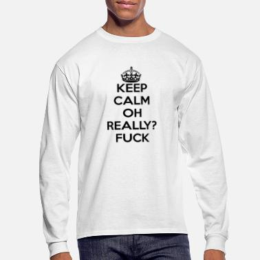 Ohio Keep Calm oh really fuck - Men's Long Sleeve T-Shirt