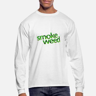 Smoke Weed Smoke weed - Men's Long Sleeve T-Shirt