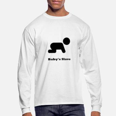 Slave Baby's Slave - Men's Long Sleeve T-Shirt