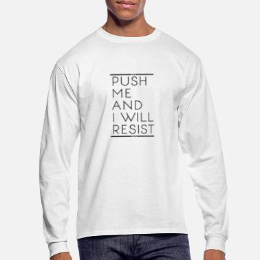 Eddie Push Me and I Will Resist - Men's Long Sleeve T-Shirt