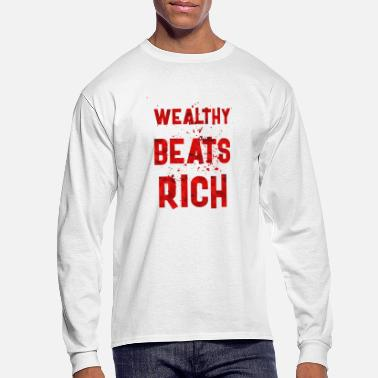 Wealthy Wealthy beats rich - Men's Longsleeve Shirt