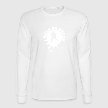 Water Walking I walk on water - Men's Long Sleeve T-Shirt