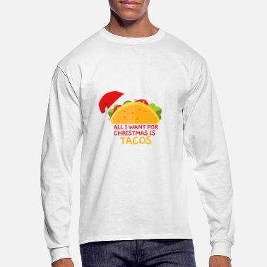 Taco All I Want For Christmas Is Tacos Christmas Santa - Men's Longsleeve Shirt