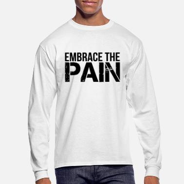 Embrace The Pain - Men's Longsleeve Shirt