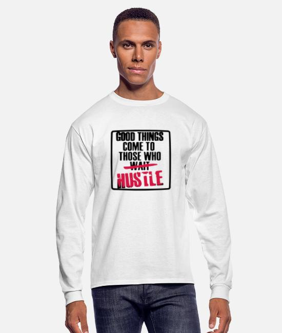 Money Long-Sleeved Shirts - Good Things Come - HUSTLERS!! - Men's Longsleeve Shirt white