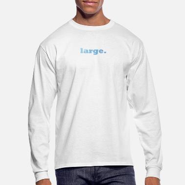 Large large. - Men's Longsleeve Shirt