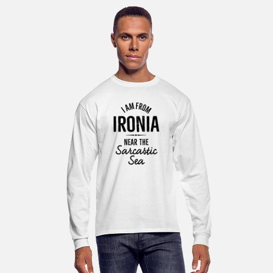 Birthday Long-Sleeve Shirts - I am from Ironia near to the Sarcastic saying - Men's Longsleeve Shirt white