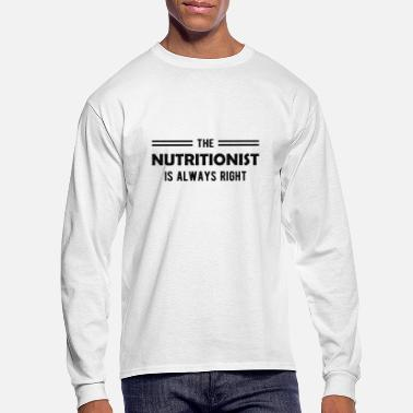 Dietitics Nutritionist - The nutritionist is always right b - Men's Longsleeve Shirt