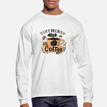 Coffee Cup Life Begins After Coffee - Men's Longsleeve Shirt