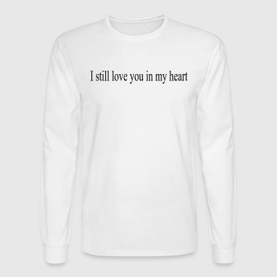I still love you in my heart - Men's Long Sleeve T-Shirt