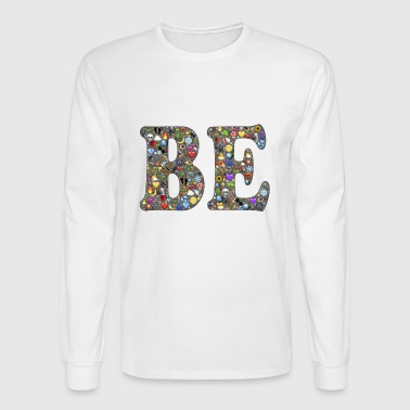be - Men's Long Sleeve T-Shirt