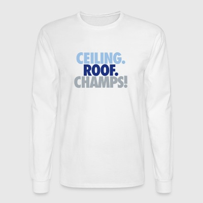 Ceiling roof champs - Men's Long Sleeve T-Shirt