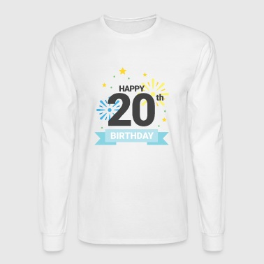 Happy 20th Birthday - Men's Long Sleeve T-Shirt