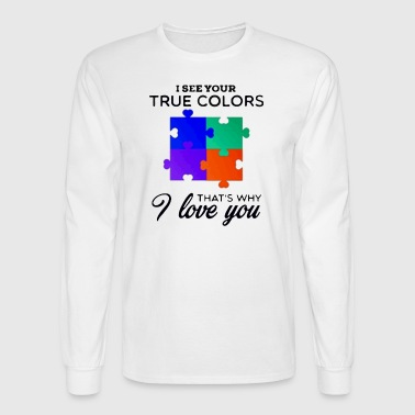 Autism Awareness 2017 i see your true colors - Men's Long Sleeve T-Shirt