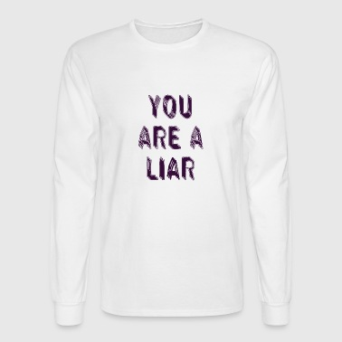 You are a liar - Men's Long Sleeve T-Shirt