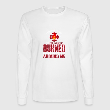 Fire inside me burned around me - Men's Long Sleeve T-Shirt