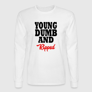 young dumb and ripped - Men's Long Sleeve T-Shirt
