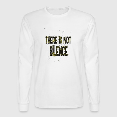there is not silence 1 - Men's Long Sleeve T-Shirt
