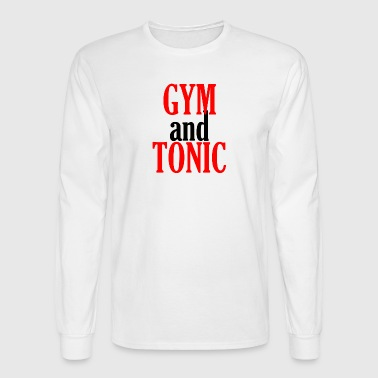 Gym and Tonic - Men's Long Sleeve T-Shirt