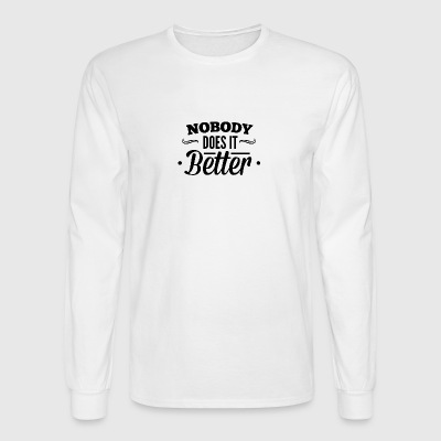 nobody_does_it_better - Men's Long Sleeve T-Shirt