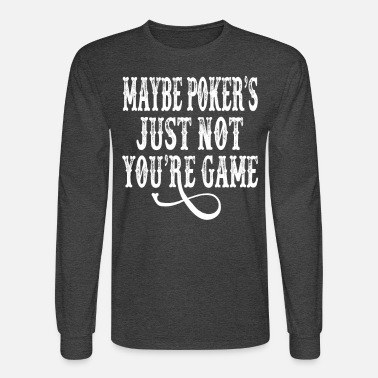 29105b44e0f Tombstone - Maybe Poker s Just Not Your Game Men s Premium T-Shirt ...