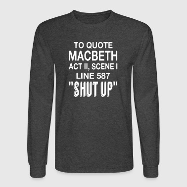 To Quote Macbeth - Men's Long Sleeve T-Shirt