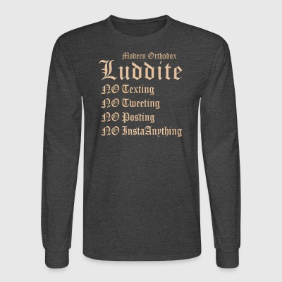 Modern Orthodox Luddite A1 T Shirt - Men's Long Sleeve T-Shirt