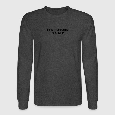 The future is male - Men's Long Sleeve T-Shirt